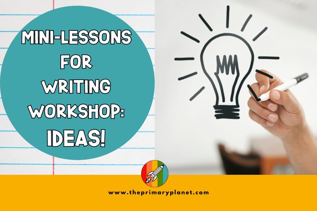 Mini Lessons for Writing : Ideas!