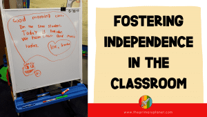 Fostering Independence in the Classroom