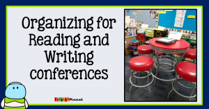 Organizing reading and writing conferences