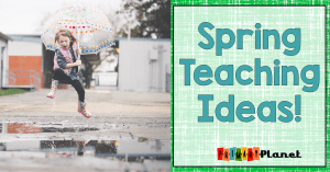 Spring Teaching Ideas for Primary Grades